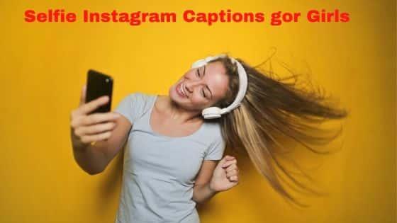 Selfie Instagram Captions For Girls