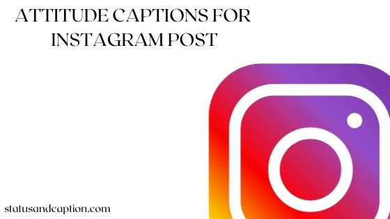 ATTITUDE CAPTIONS FOR  INSTAGRAM POST