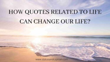 Quotes Related To Life Status And Captions