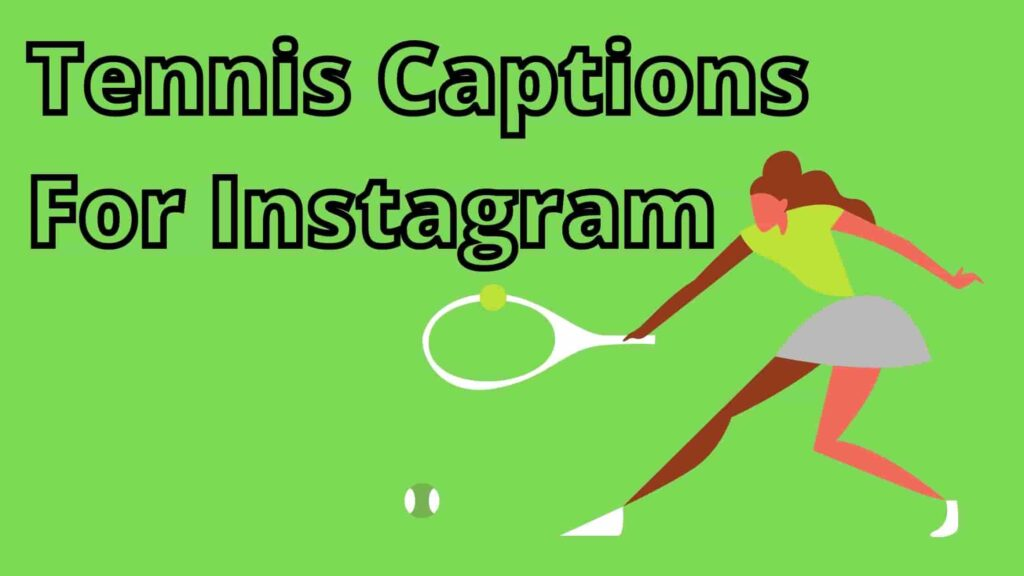Tennis Captions 2021 Updated Best Captions For Your Instagram Post