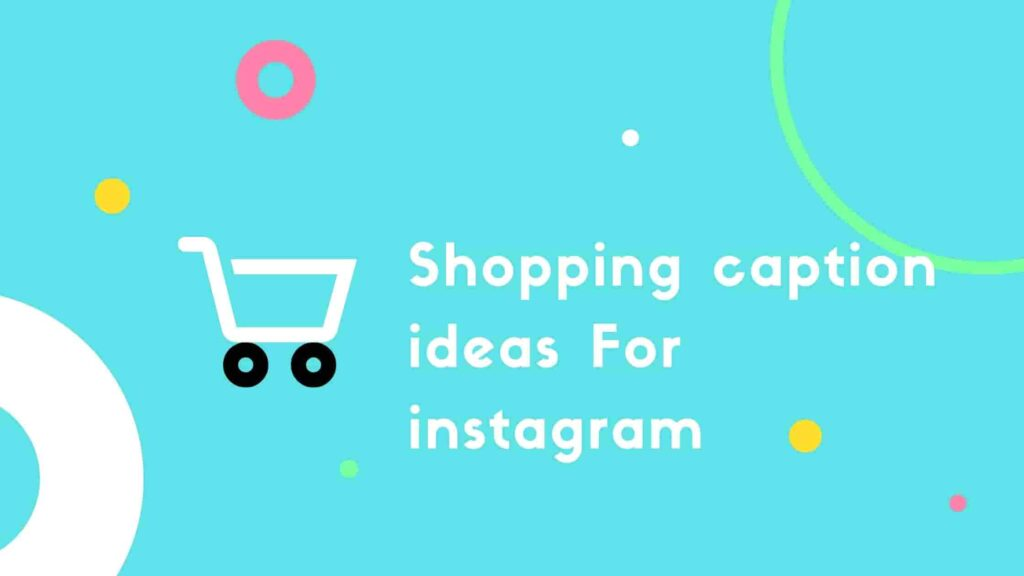 Shopping caption ideas For instagram