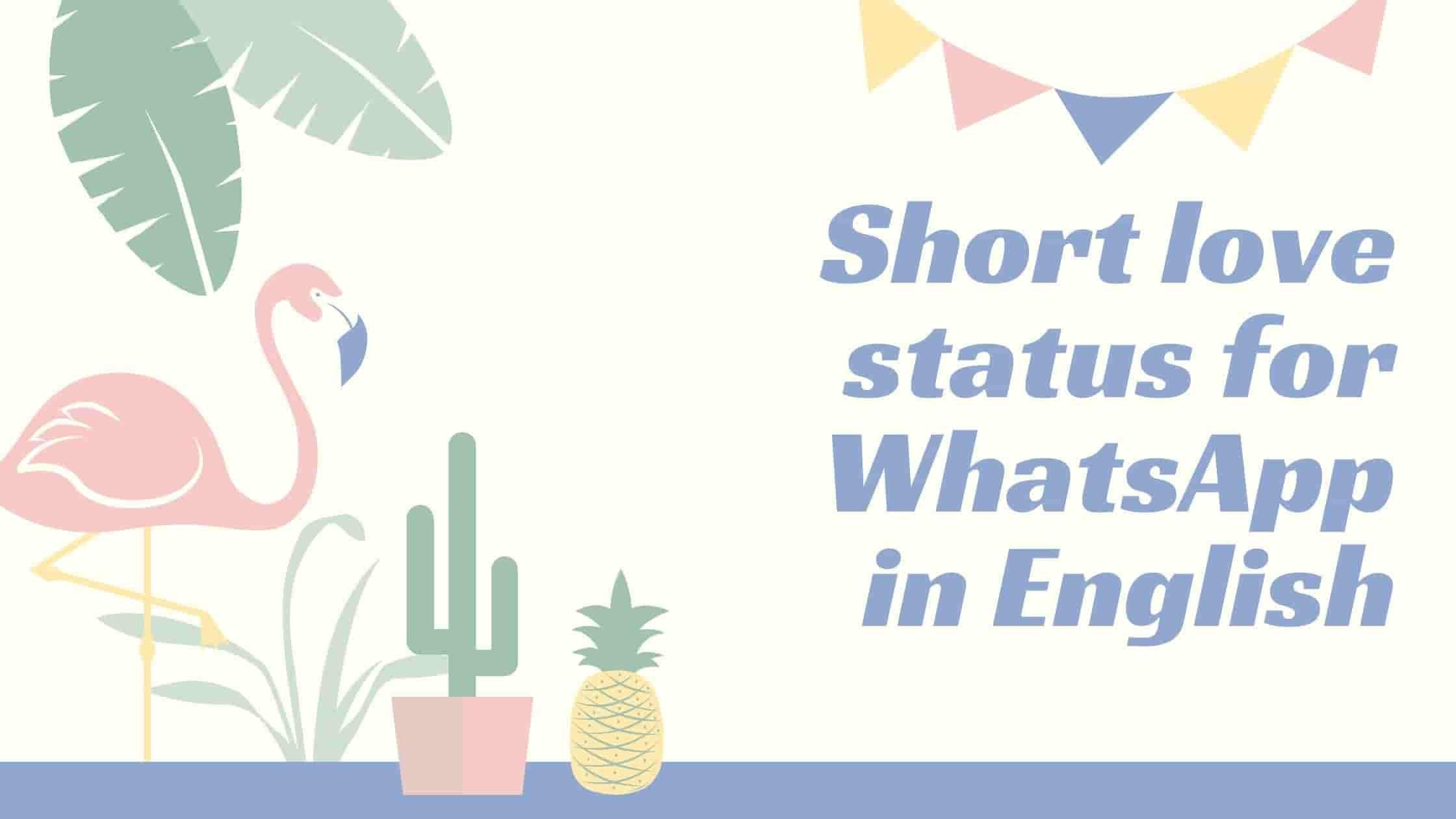 Short love status for WhatsApp in English