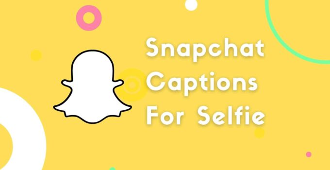 Snapchat Captions For Selfie
