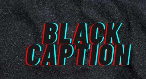 Black Caption