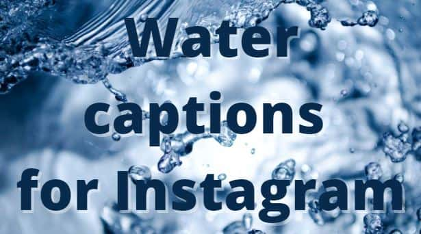 water captions for instagram