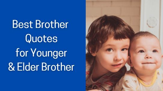 Best Brother Quotes for Younger & Elder Brother