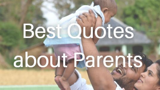 Find some best quotes about parents. Make them feel special with your efforts. tell them how much you love them with these parents quotes