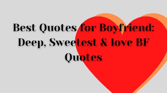 Best Quotes for Boyfriend Deep, Sweetest & love BF Quotes