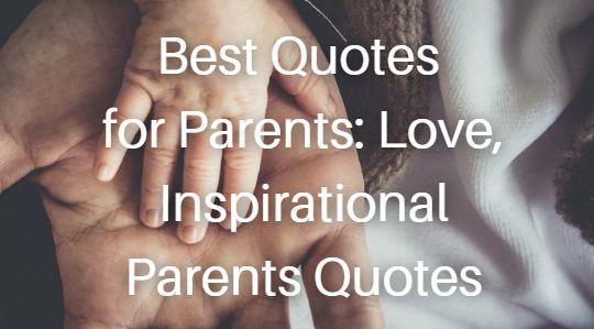 Best Quotes for Parents Love, Inspirational Parents Quotes