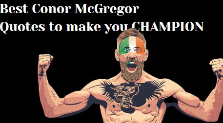 Best Conor McGregor Quotes to make you Champion