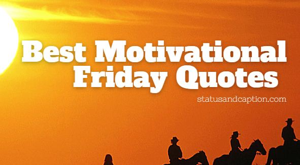 Best Motivational Friday Quotes