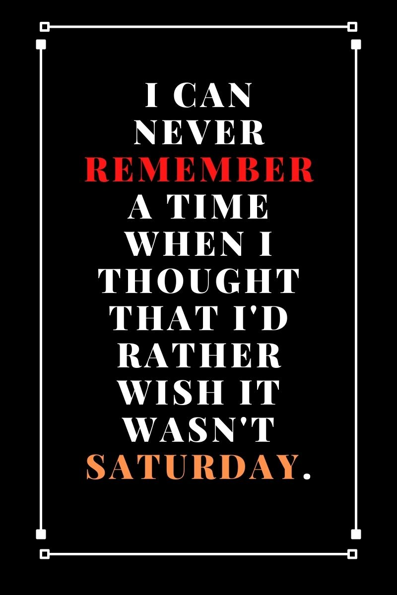 Happy Saturday Quotes for Your Morning