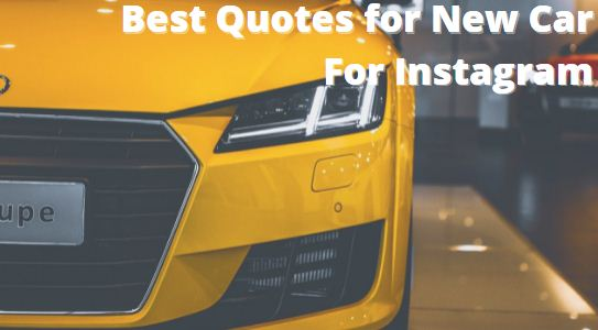 Best Quotes for New Car For Instagram