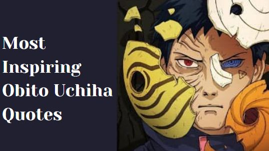 Most Inspiring Obito Uchiha Quotes