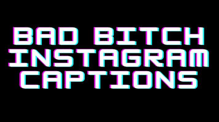 bad bitch caption