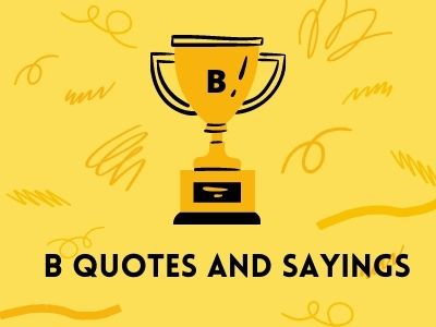 B Quotes And Sayings